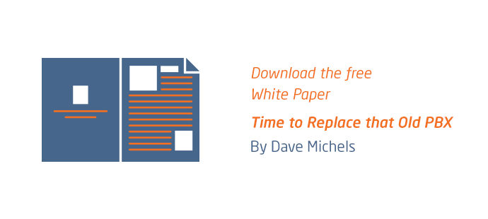 Free White Paper:  Time to Replace that Old PBX