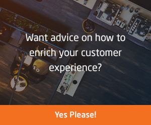 Want advice on how to enrich your customer experience?
