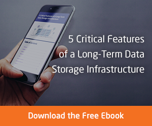 5 Critical Features of a Long-Term Data Storage Infrastructure