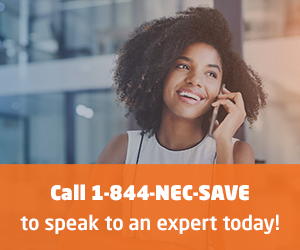 Call 1-844-NEC-SAVEto speak to an expert today!